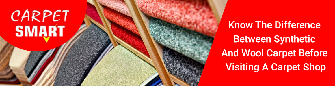 Know The Difference Between Synthetic And Wool Carpet Before Visiting A Carpet Shop